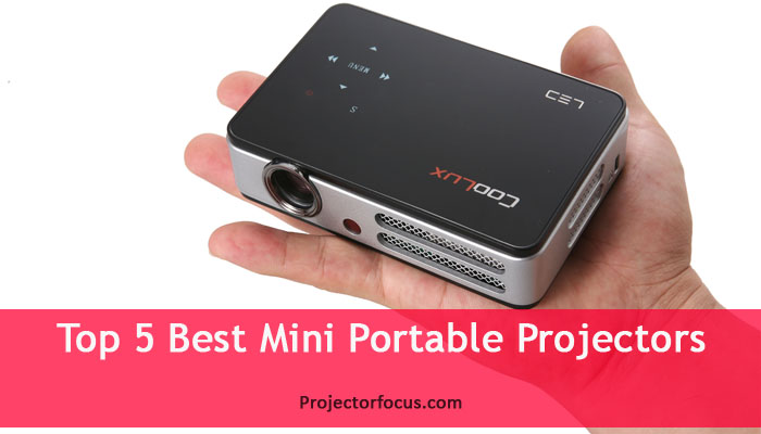Top 5 Best Mini Portable Projectors
