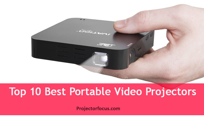 Top 10 Best Portable Video Projectors