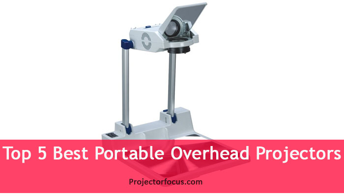 Top 5 Best Portable Overhead Projectors