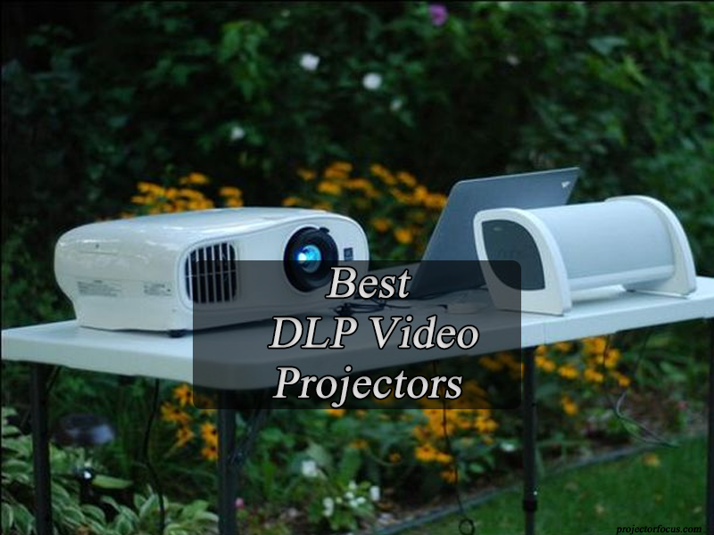 Top 10 Best DLP Video Projectors