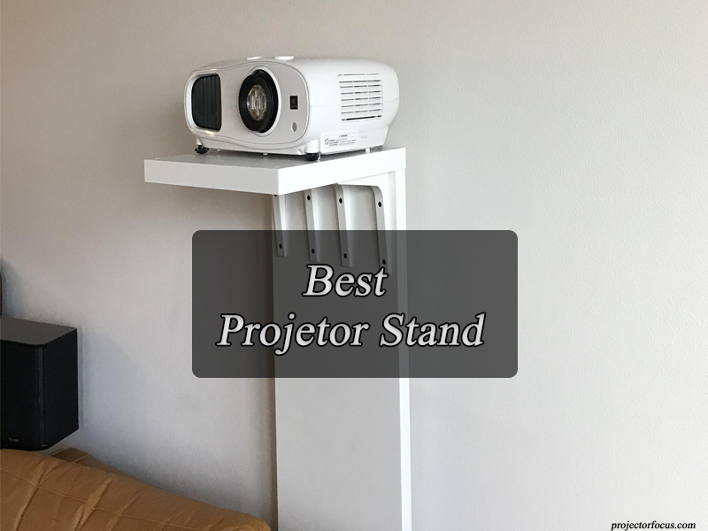 Top 10 Best Projector Stand